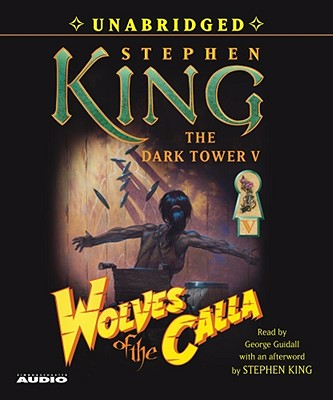 Wolves of the Calla - King, Stephen, and Guidall, George (Read by)