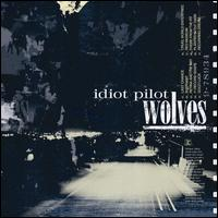 Wolves - Idiot Pilot
