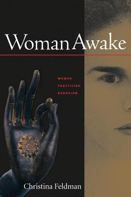 Woman Awake: Women Practicing Buddhism - Feldman, Christina