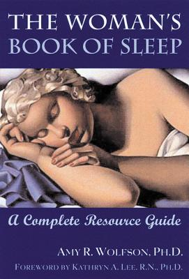 Woman's Book of Sleep - Wolfson, Amy R, Ph.D., and Lee, Kathryn, RN, PhD, Faan (Foreword by)