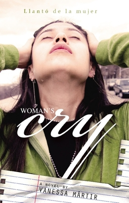 Woman's Cry: Llanto de la Mujer - Martir, Vanessa, and Sherrod, Tracy (Editor)