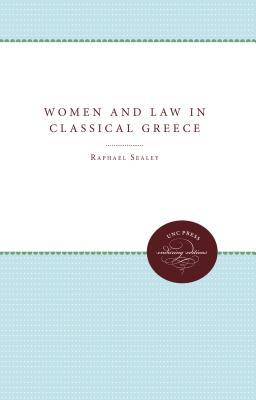 Women and Law in Classical Greece - Sealey, Raphael