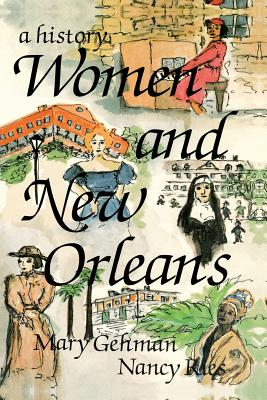 Women and New Orleans: A History - Gehman, Mary