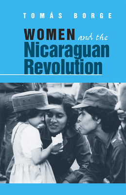 Women and the Nicaraguan Revolution - Borge, Tomas