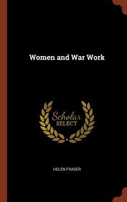 Women and War Work - Fraser, Helen