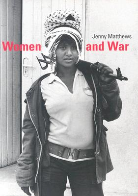 Women and War - Matthews, Jenny