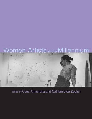 Women Artists at the Millennium - Armstrong, Carol (Editor)
