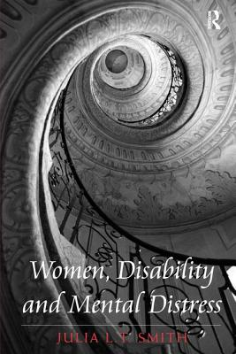 Women, Disability and Mental Distress - Smith, Julia L. T.