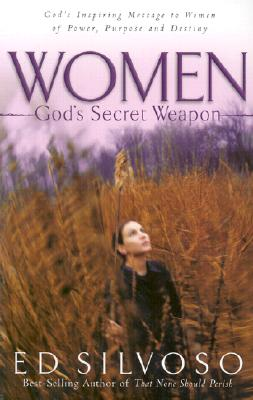 Women: God's Secret Weapon - Silvoso, Ed
