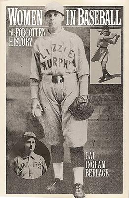 Women in Baseball: The Forgotten History - Berlage, Gai I