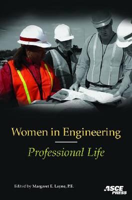 Women in Engineering: Professional Life - Layne, Margaret (Editor)