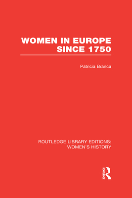 Women in Europe since 1750 - Branca, Patricia