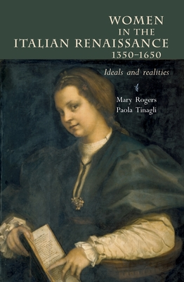 Women in Italy, 1350-1650: Ideals and Realities: A Sourcebook - Rogers, Mary