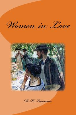 Women in Love - Lawrence, D H, and Saguez, Edinson (Editor)