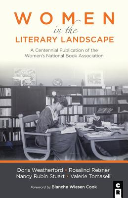Women in the Literary Landscape: A Centennial Publication of the Women's National Book Association - Tomaselli, Valerie, and Weatherford, Doris, and Reisner, Rosalind
