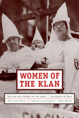 Women of the Klan: Racism and Gender in the 1920s - Blee, Kathleen M