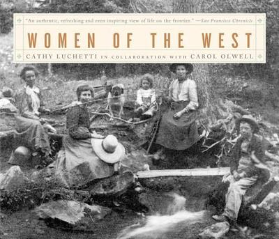 Women of the West - Luchetti, Cathy, and Olwell, Carol