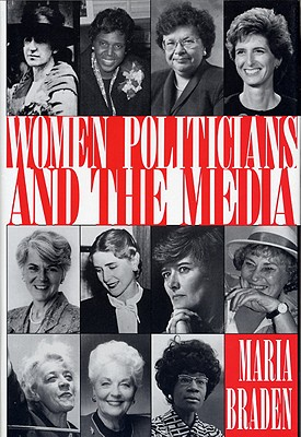 Women Politicians and the Media-Pa - Braden, Maria