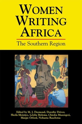 Women Writing Africa: The Southern Region - Daymond, M J (Editor)