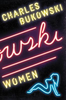 Women - Bukowski, Charles