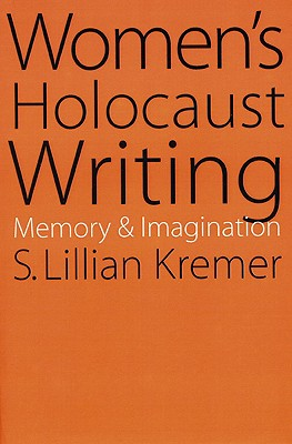 Remembering and Imagining the Holocaust: The Chain of Memory (Cambridge Studies in Modern Theatre)