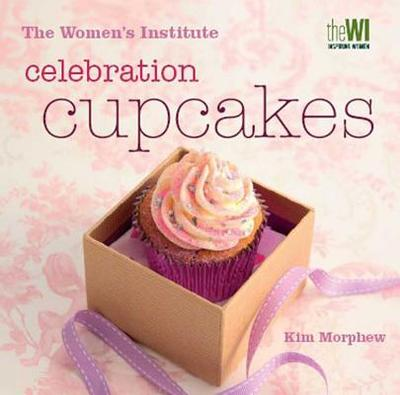 Women's Institute: Celebration Cupcakes - Morphew, Kim