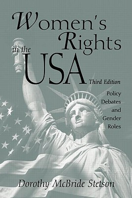 Women's Rights in the USA: Policy Debates and Gender Roles - Stetson, Dorothy McBride, Ph.D., and McBride, Dorothy E