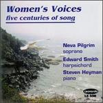 Women's Voices: Five Centuries of Song