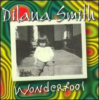 Wonderfool - Dilana Smith