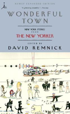 Wonderful Town: New York Stories from the New Yorker - Remnick, David (Editor)