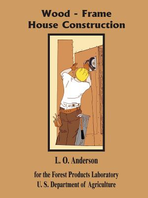 Wood Frame House Construction - Anderson, L O