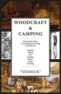 Woodcraft and Camping: A Camping and Survival Guide - Sears, George Washington