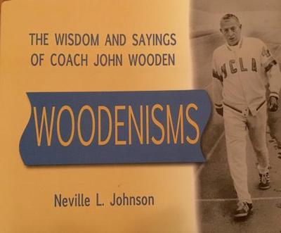 Woodenisms: The Wisdom and Sayings of Coach John Wooden - Johnson, Neville L