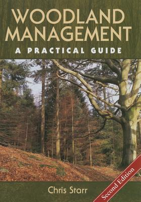 Woodland Management: A Practical Guide - Starr, Chris