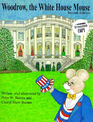 Woodrow, the White House Mouse - Barnes, Peter J