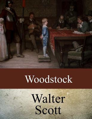Woodstock - Scott, Walter, Sir