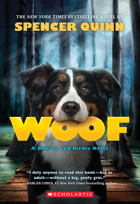 Woof: A Bowser and Birdie Novel - Quinn, Spencer