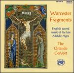 Worcester Fragments: English Sacred Music of the Late Middle Ages