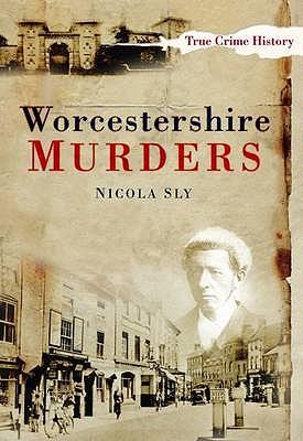 Worcestershire Murders - Sly, Nicola