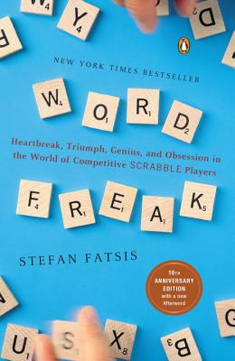 Word Freak: Heartbreak, Triumph, Genius, and Obsession in the World of Competitive Scrabblep Layers - Fatsis, Stefan