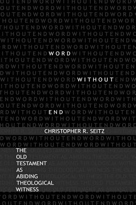 Word Without End - Seitz, Christopher R
