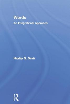 Words - An Integrational Approach - Davis, Hayley G.