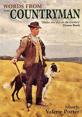 """Words from the Countryman: A Celebration of the Best of the """"Countryman"""" Magazine 1927-2007 - Porter, Valerie"""
