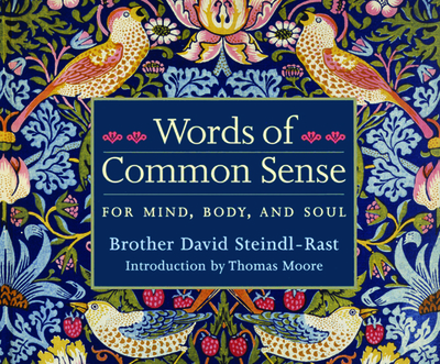 Words of Common Sense: For Mind, Body, and Soul - Steindl-Rast, Brother David, and Cross, Pete (Read by)
