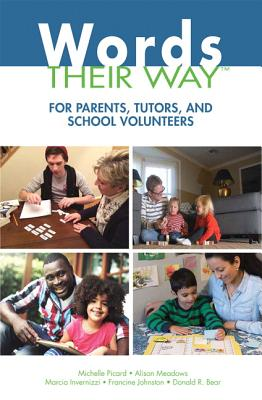Words Their Way for Parents, Tutors, and School Volunteers - Picard, Michelle, and Meadows, Alison, and Invernizzi, Marcia R.