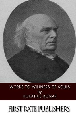 Words to Winners of Souls - Bonar, Horatius