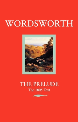 Wordsworth: The Prelude the 1805 Text - Wordsworth, William, and De Selincourt, Ernest (Editor), and Gill, Stephen (Editor)