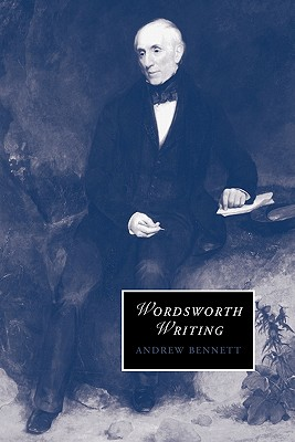 Wordsworth Writing - Bennett, Andrew