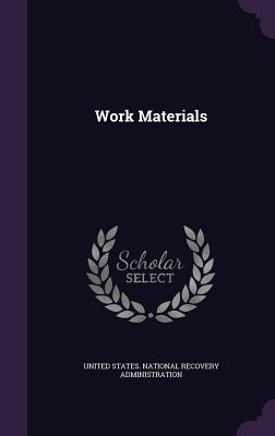 Work Materials - United States National Recovery Adminis (Creator)