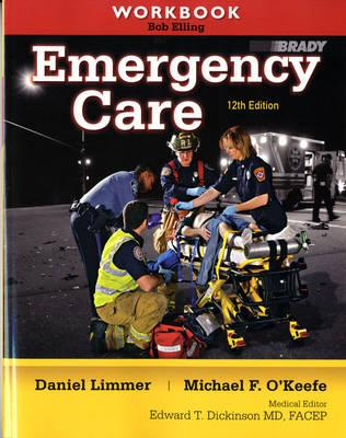 Workbook for Emergency Care - Limmer, Daniel J., and Elling, Robert, and Grant, Harvey D.